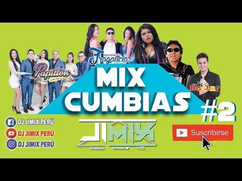 Mix Cumbias Peruanas Bailables 2019 Vol 2 Lo Mas Escuchado Dj Jimix Hq Youtube Cumbia Dj Peruanos