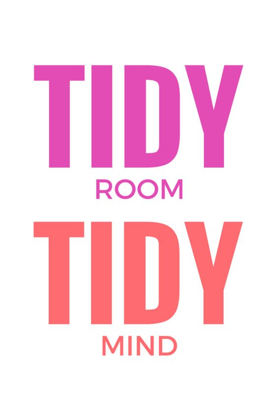 Tidy room, tidy mind. PERFECT organizing inspirational quote