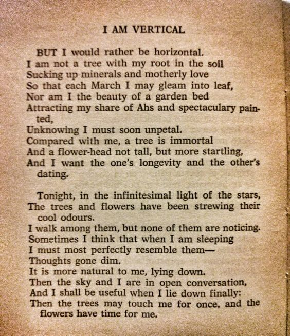 This is my favorite poem of all time. I am vertical - Crossing the Water, Sylvia Plath (1971) | @andwhatelse: