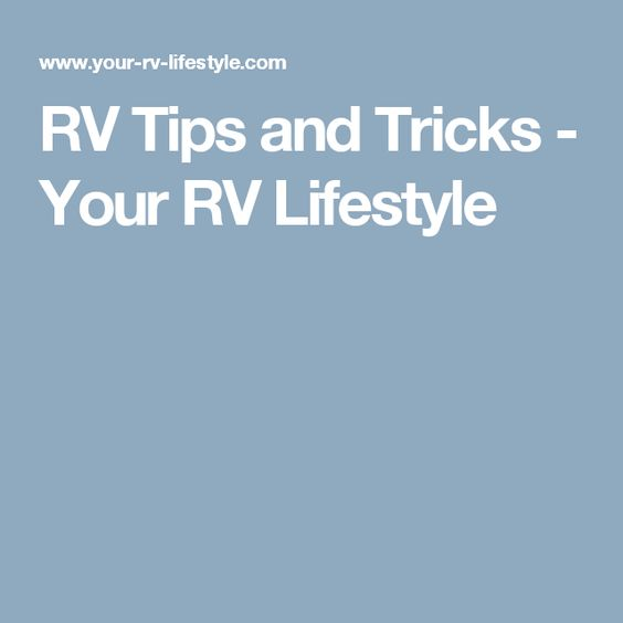 Elegant RV Tips And Tricks  Your RV Lifestyle  RV QuotStuff