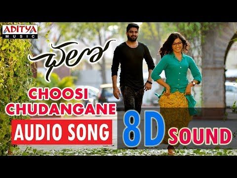 Choosi Chudangane 8d Audio Song Chalo Naga Sourya Latest 8d Songs Telugu 8d Songs Youtube Movie Songs Audio Songs Devotional Songs