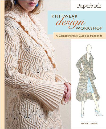 Knitwear Design Workshop: A Comprehensive Guide to Handknits: Paperback - Interweave