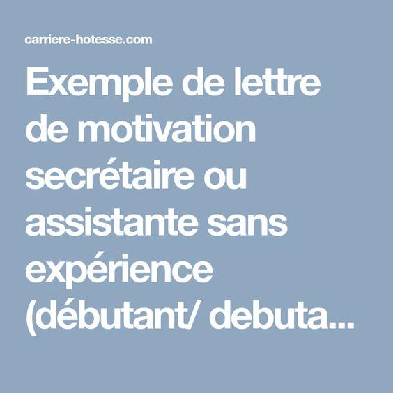 Exemple De Lettre De Motivation Secretaire Ou Assistante Sans Experience Lettre De Motivation Secretaire Lettre De Motivation Exemple De Lettre De Motivation