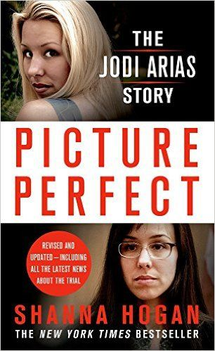 Amazon.com: Picture Perfect: The Jodi Arias Story: A Beautiful Photographer, Her…