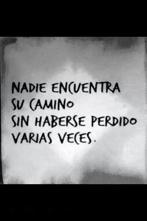 Nadie encuentra su camino sin haberse perdido varias veces. #Motivacion #FrasesDeLaVida #Sabiduria: