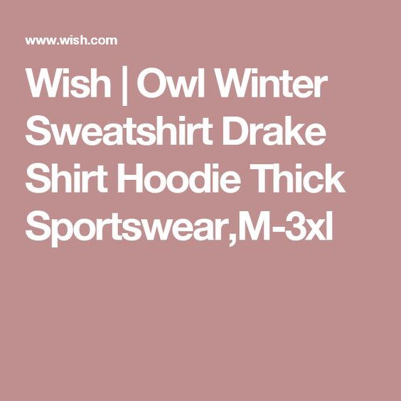 Wish | Owl Winter Sweatshirt Drake Shirt Hoodie Thick Sportswear,M-3xl