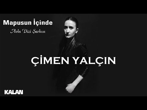 Cimen Yalcin Mapusun Icinde Avlu Dizi Sarkisi C 2019 Kalan Muzik Youtube Movie Posters Movies Pandora Screenshot