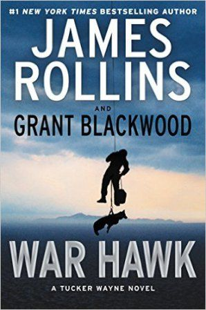 War Hawk - James Rollins and Grant Blackwood
