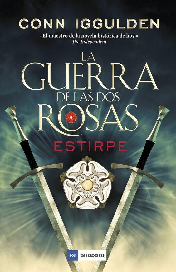 la guerra de las dos rosas: estirpe- 3º libro-conn iggulden (Bibioteca Dr. Cerrada)
