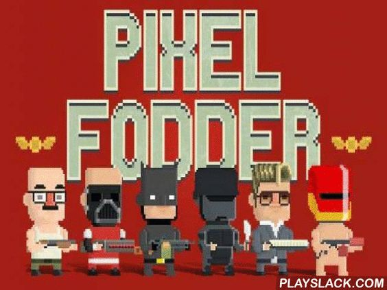 Pixel Fodder  Android Game - playslack.com , Control a brave conqueror going through arduous levels and wrecking  everything on your way. Don't stop injuring  and turn your foes to dirt. In this game for Android you will be able to meet your feeling for havoc. appoint from many characters, or even create your own conqueror. govern him through the gatherings of foes, injuring  them with different armaments. demolish partitions and other hindrances obstructing  conqueror's way. convey your…