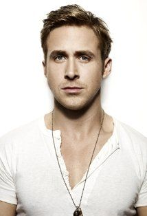 Ryan Gosling - He is my 3...intensity and passion...and we were born 5 days apart!