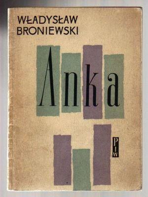 Broniewski Władysław Anka - ANTYKWARIAT Humanitas
