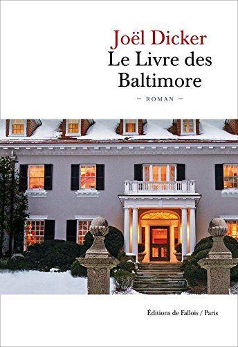 """""""Le Livre des Baltimore"""" de Joël Dicker. Un nouveau roman après """"la vérité sur l'Affaire Harry Quebert"""". D'un tout autre genre mais un roman que l'on dévore."""