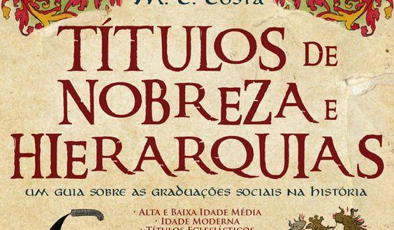 Editora Draco – Títulos de Nobreza e Hierarquias: um guia sobre as graduações sociais na história