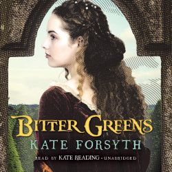 "#NEW: Listen to a sample of the #Historical #Novel ""Bitter Greens"" by Kate Forsyth right here: http://amblingbooks.com/books/view/bitter_greens"