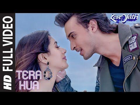 Tera Hua Full Song Loveyatri Atif Aslam Aayush Sharma Warina Hussain Tanishk Bagchi Manoj M Youtube Romantic Song Lyrics Romantic Songs All Songs
