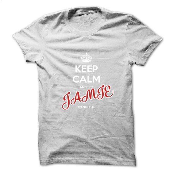 Keep Calm And Let JAMIE Handle It T Shirt, Hoodie, Sweatshirts - design t shirts #hoodie #clothing