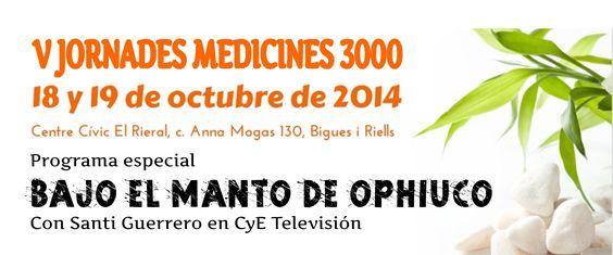 V JORNADES MEDICINES 3000 - BAJO EL MANTO DE OPHIUCO