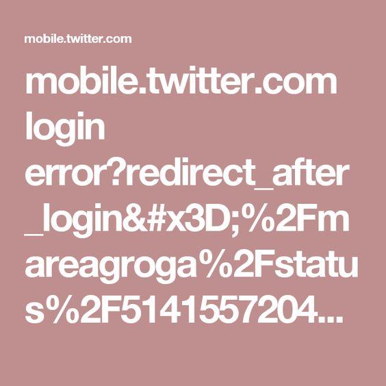 mobile.twitter.com login error?redirect_after_login=%2Fmareagroga%2Fstatus%2F514155720481443840%2Fphoto%2F1