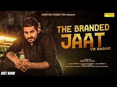 Branded Jaat By Vk Dagar Mp3 Haryanvi Song Songs Music Genres Music Labels