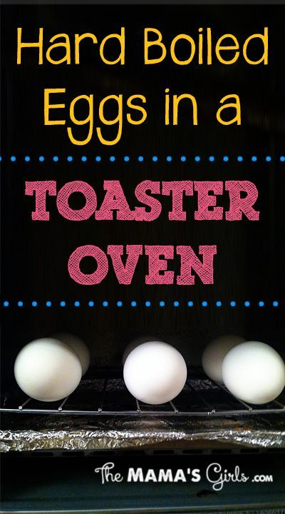 Hard Boiled Eggs in a Toaster Oven     The Mama's Girls   325 degrees for 40 minutes  :)