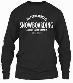 all i care about is      all i care about is snowboarding
