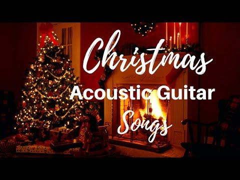 Christmas Acoustic Guitar Songs Fireplace Christmas Tree Youtube Guitar Songs Acoustic Guitar Christmas