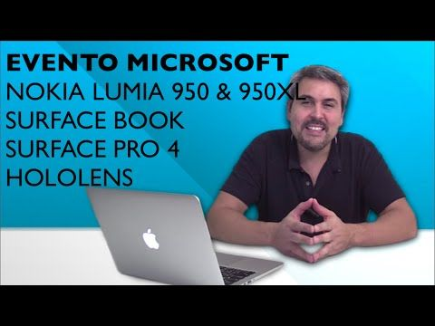 Evento Microsoft Resumen Surface Book, Lumia 950, 950XL, Surface pro 4, Hololens
