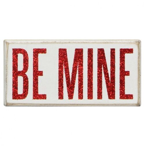 'Be Mine' - Sign