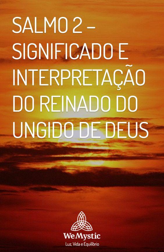 Salmo 2 Significado E Interpretacao Do Reinado Do Ungido De Deus