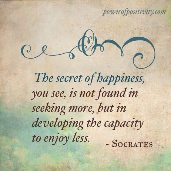 MOTIVATION 15 Best Socrates Picture Quotes - The secret of happiness, you see, is not found in seeking more, but in developing the capacity to enjoy less. - Socrates - Harold Swift - #capacity #developing #Enjoy #Happiness #Harold #motivation #Picture #Quotes #secret #seeking #Socrates #Swift