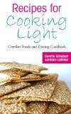 Free Kindle Book -   Recipes for Cooking Light: Comfort Foods and Dieting Cookbook