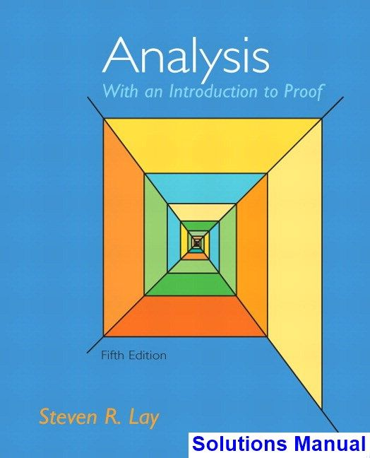 Solutions Manual For Analysis With An Introduction To Proof 5th