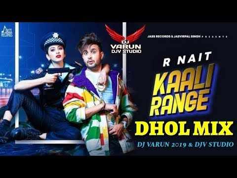 Kaali Range Dhol Mix Dj Varun New Punjabi Songs 2020 New Dhol Mix Songs 2020 R Nait Youtube In 2020 Mp3 Song Download Songs Lyrics