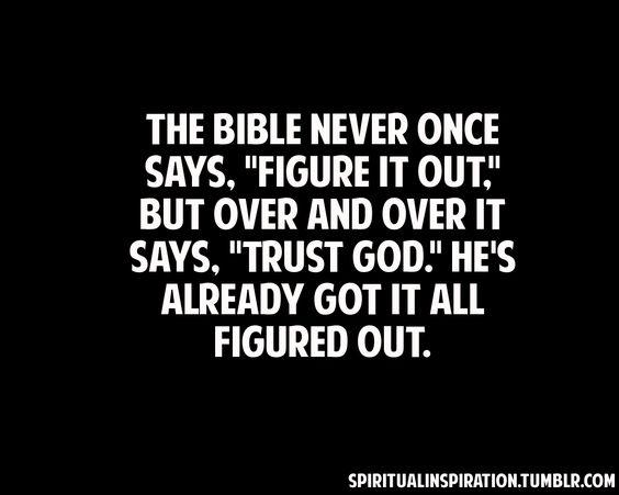 Trust God. #wisdom