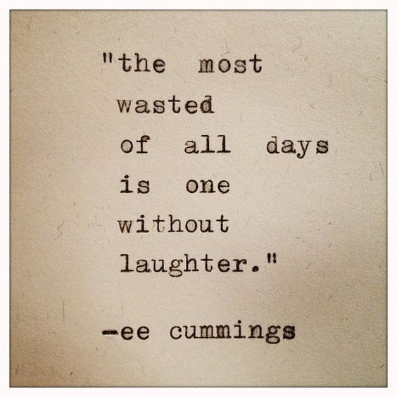 """""""The most wasted of days is one without laughter."""" ~e.e. cummings  Loving these typewriter quotes on card stock.:"""