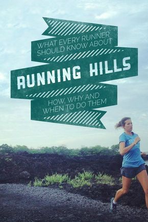 What you really need to know about hill training to run your best race…