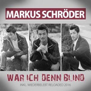 Markus Schröder –  War ich denn blind