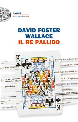 David Foster Wallace, Il re pallido, Stile libero Big - DISPONIBILE ANCHE IN EBOOK