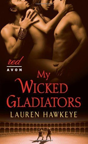 My Wicked Gladiators by Lauren Hawkeye. Publication: June 5, 2012  http://morningreview.org/ext/romance.php