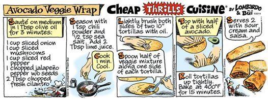 #CHEAP_THRILLS_CUISINE__RECIPE_COMIC_STRIP_20140528 ~ Recipe_AVOCADO_VEGGIE_WRAP [Salvador E. Prado in Facebook to Pinterest] http://www.gocomics.com/cheap-thrills-cuisine#.U4aztiwrjeQ