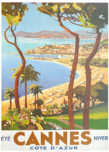 I also have this poster in one of my bedrooms. Would love to go there in real life instead of just my imagination.    Cannes, Côte d'Azur France #vintage #travel #poster #francia
