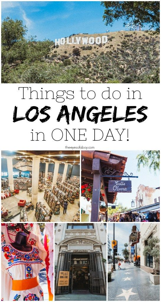 Things To Do In Los Angeles In One Day The Eyes Of A Boy Los Angeles Day Trips Los Angeles Travel Guide Los Angeles Travel