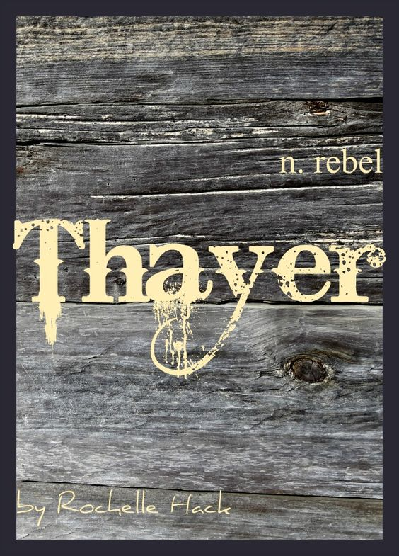 Baby Boy or Girl Name: Thayer. Meaning: Rebel. Origin: Teutonic; German; English. http://www.pinterest.com/vintagedaydream/baby-names/