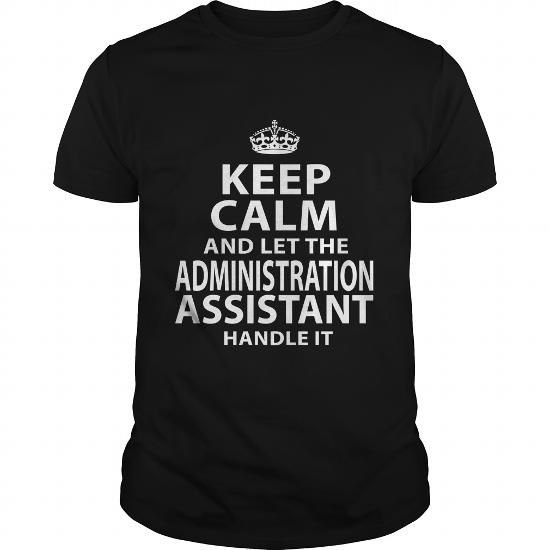 ADMINISTRATION ASSISTANT T Shirts, Hoodies. Get it here ==► https://www.sunfrog.com/LifeStyle/ADMINISTRATION-ASSISTANT-118031589-Black-Guys.html?57074 $22.99