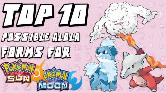 Top 10 Possible Alola Form Pokemon in Sun and Moon