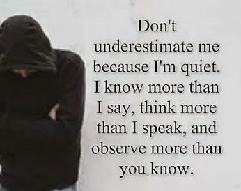 Don't underestimate me because I am quiet...  #inspiration #motivation #wisdom #quote #quotes #life