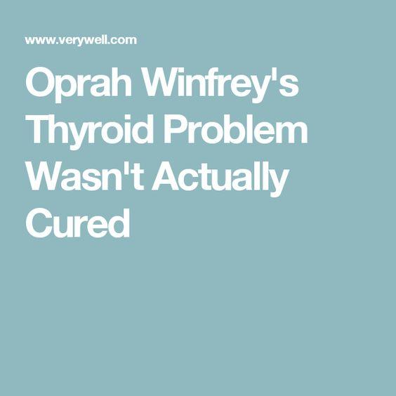 Oprah Winfrey's Thyroid Problem Wasn't Actually Cured