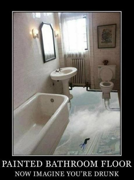 Optical Illusion bathroom floor: Giggle, Painted Bathroom Floors, Funny Picture, Funny Stuff, You Re Drunk, Painted Bathrooms, Imagine You Re, Optical Illusion, Painted Floors