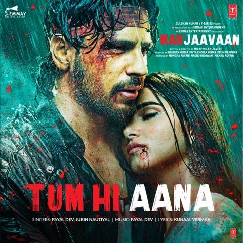 Tum Hi Aana Mp3 Song Download Marjaavaan Tum Hi Aana Song By Jubin Nautiyal On Gaana Com In 2020 Bollywood Movie Songs Bollywood Songs Mp3 Song